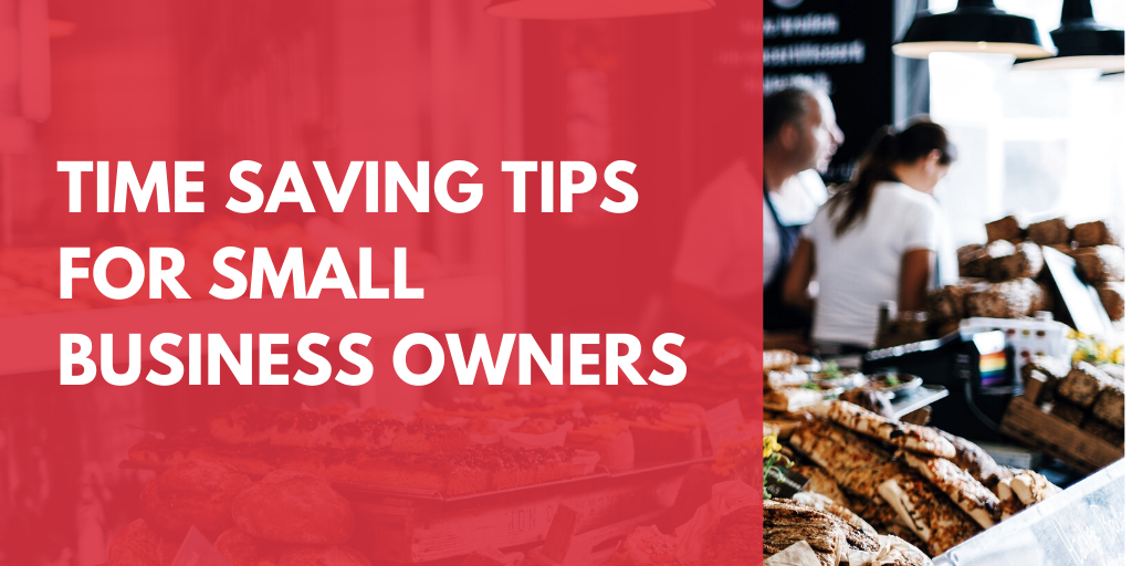 Time Saving Tips for Small Business Owners